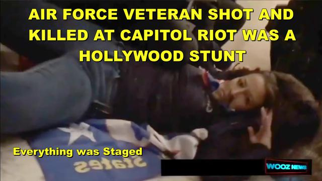 VETERAN SHOT AND KILLED AT CAPITOL BUILDING RIOT – SHE'S ALIVE – HOLLYWOOD STUNT WAS ALL PLANNED 17-2-2021