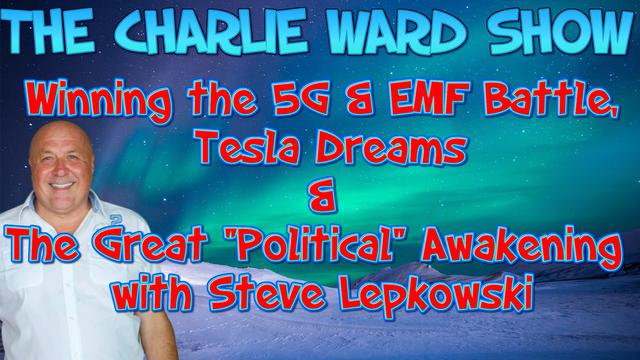 "Winning the 5G & EMF Battle, Tesla Dreams & The Great ""Political"" Awakening with Steve Lepkowski 23-2-2021"