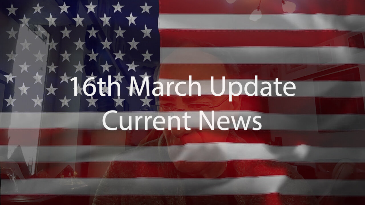 16th March Update Current News 16-3-2021