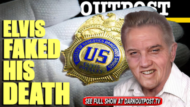 Dark Outpost 03-05-2021 Elvis Faked His Death 6-3-2021