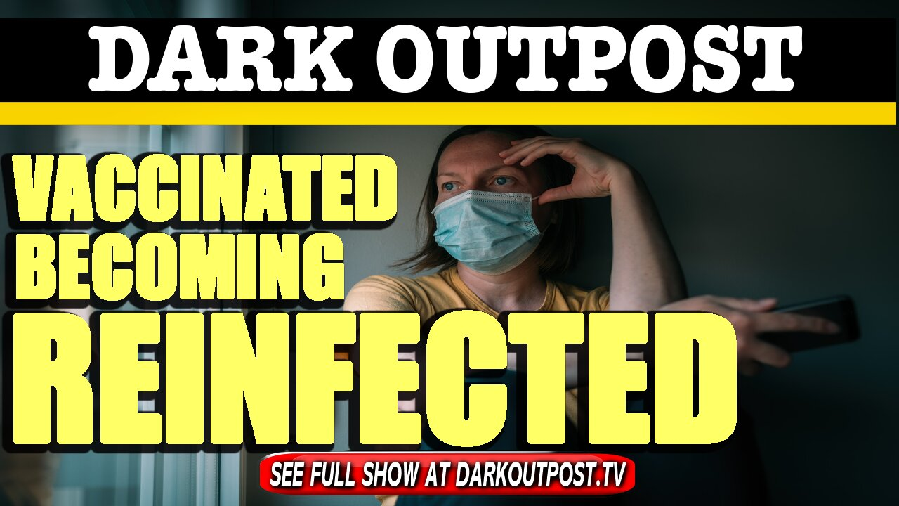 Dark Outpost 03-26-2021 Vaccinated Becoming Reinfected 26-3-2021
