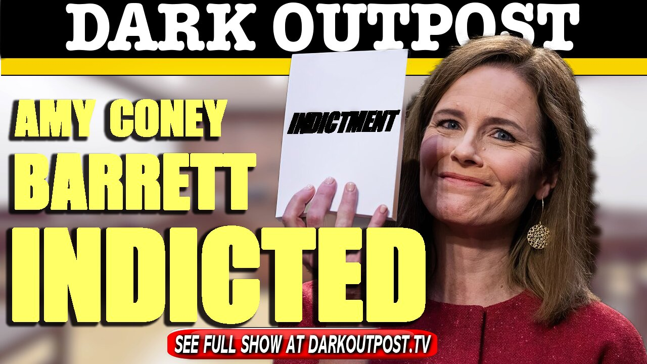 Dark Outpost 03-30-2021 Amy Coney Barrett Indicted 30-3-2021
