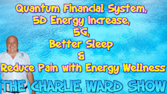 QUANTUM FINANCIAL SYSTEM, 5D ENERGY INCREASE, 5G, BETTER SLEEP & REDUCE PAIN WITH ENERGY WELLNESS 20-3-2021