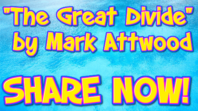 """THE GREAT DIVIDE"" BY MARK ATTWOOD 6-3-2021"