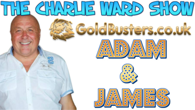 """The MOST important video so far"" Adam & James @ GoldBusters.co.uk chat with Charlie Ward 13-3-2021"