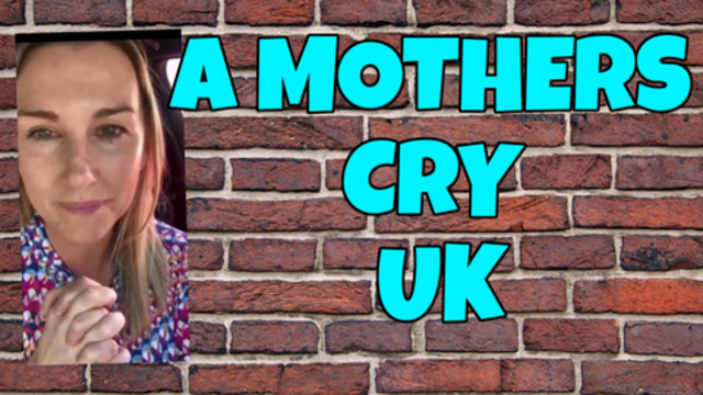 A MOTHERS CRY – UK – KAT ROSE 28-4-2021