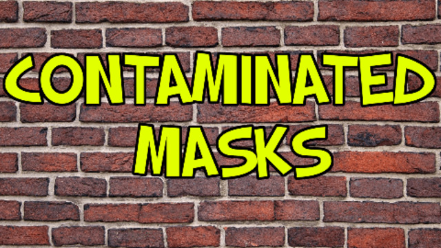 CONTAMINATED MASKS – MUST WATCH 5-4-2021
