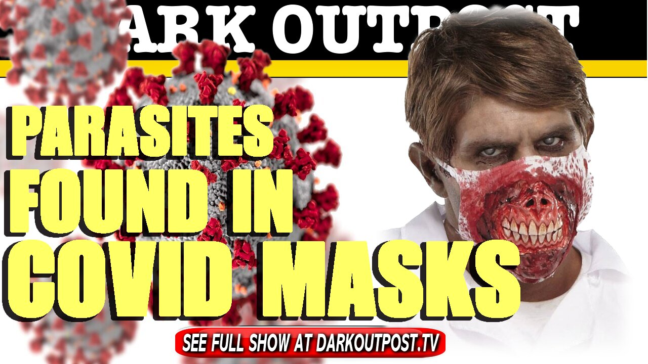 Dark Outpost 04-01-2021 Parasites Found In COVID Masks 1-4-2021