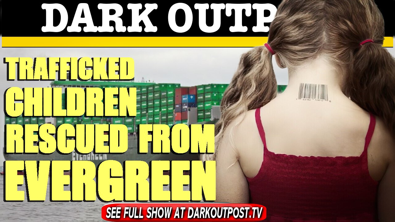 Dark Outpost 04-02-2021 Trafficked Children Rescued From Evergreen 2-3-2021