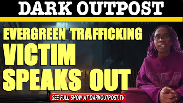Dark Outpost 04-06-2021 Evergreen Trafficking Victim Speaks Out 6-4-2021
