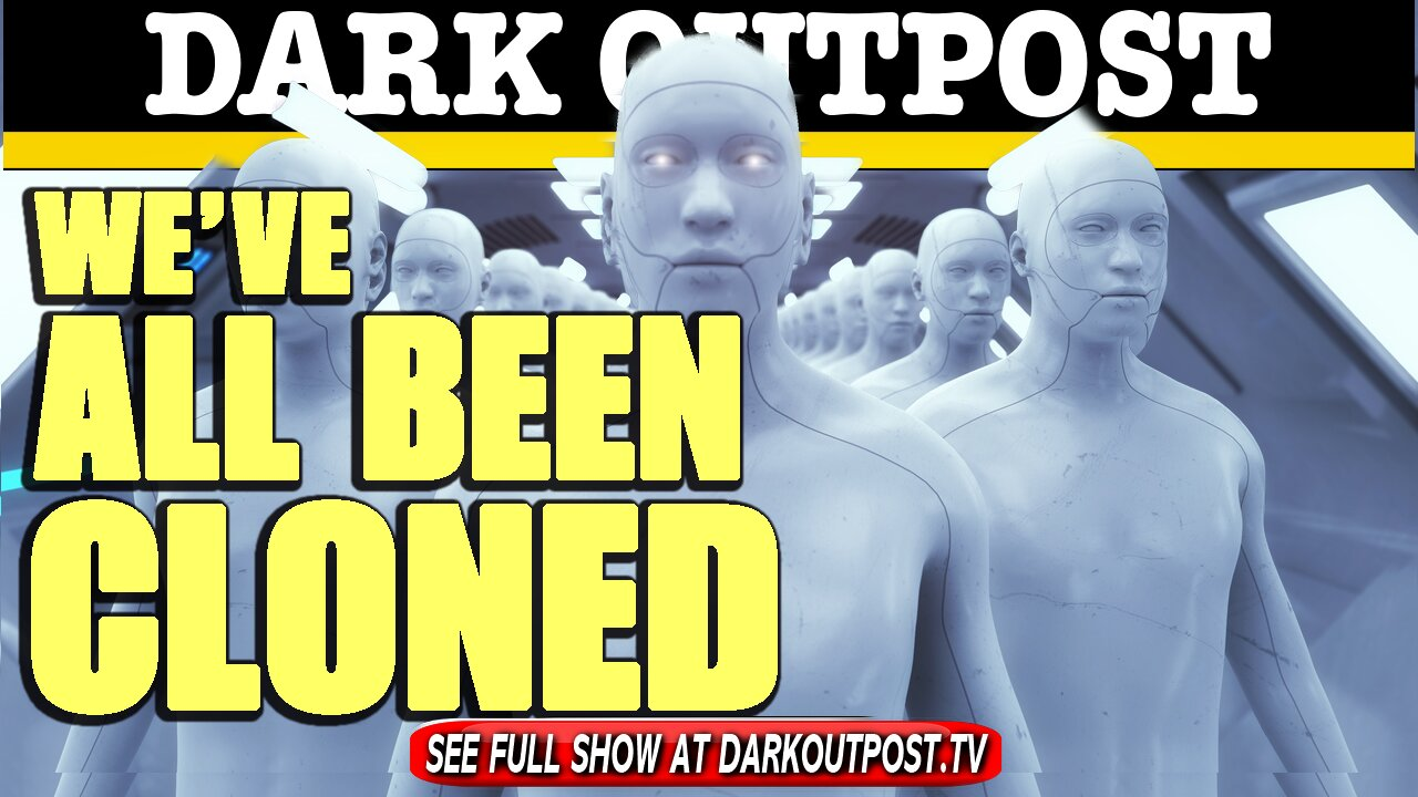 Dark Outpost 04-12-2021 We've All Been Cloned 12-4-2012