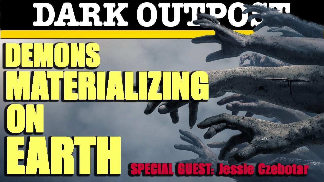 Dark Outpost 04-15-2021 Demons Materializing On Earth 15-4-2021