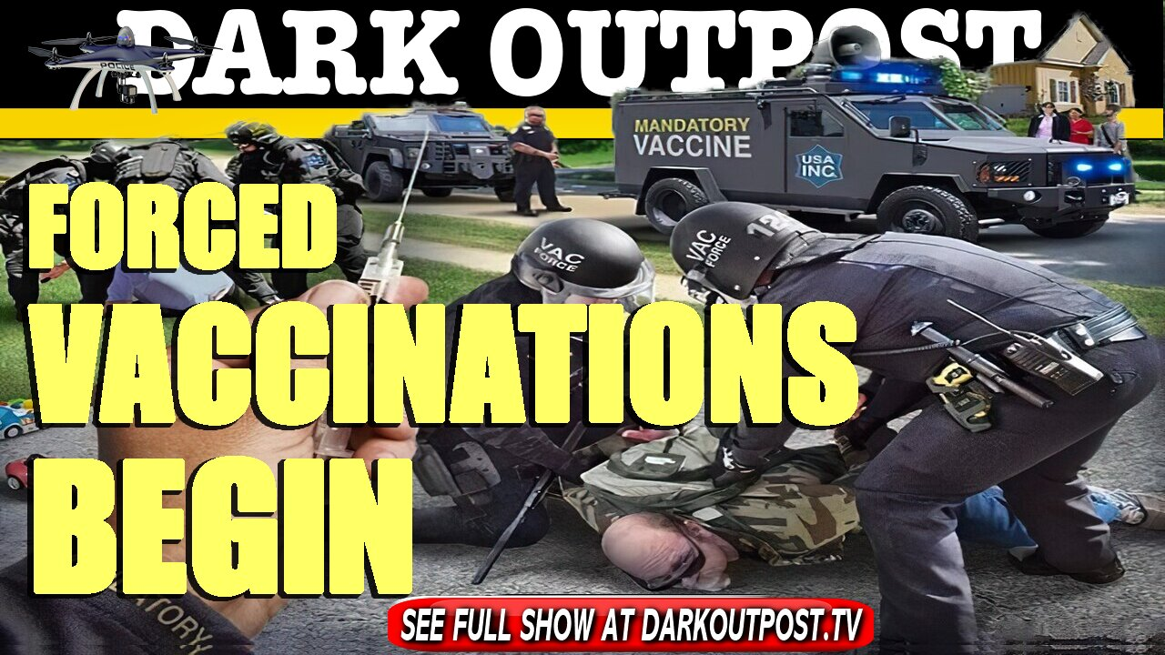 Dark Outpost 04-19-2021 Forced Vaccinations Begin 29-4-2021