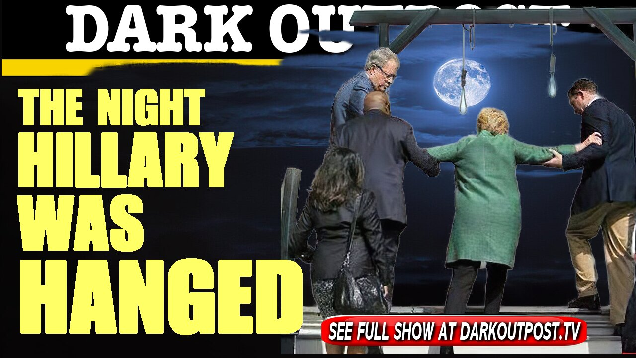 Dark Outpost 04-28-2021 The Night Hillary Was Hanged 28-4-2021