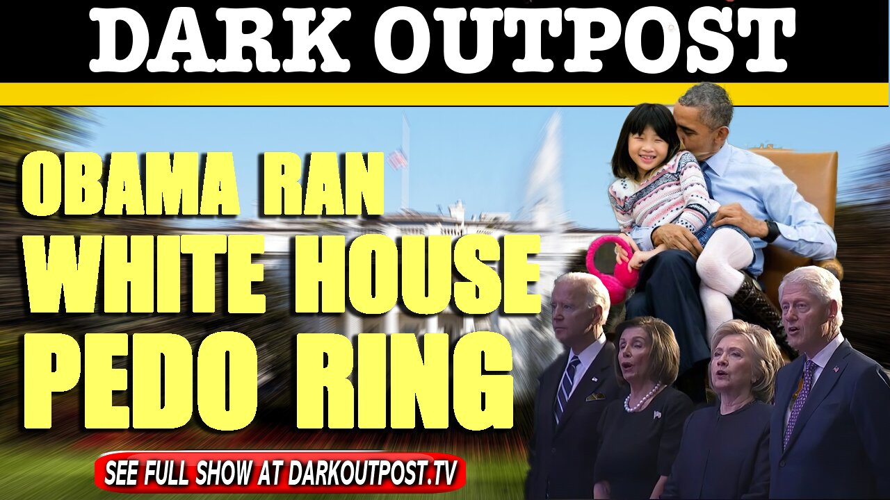 Dark Outpost 04-29-2021 Obama Ran White House Pedo Ring 29-4-2021