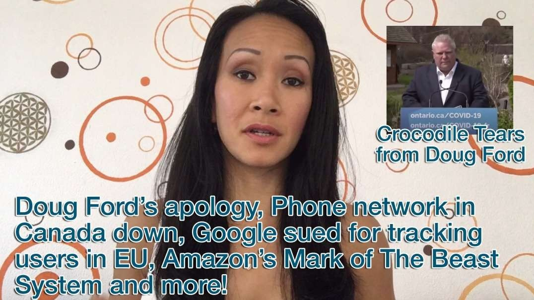 Doug Ford's apology, Phone network in Canada down, Google sued for tracking users in EU, Amazon's Mark of The Beast System and more! 25-4-2021