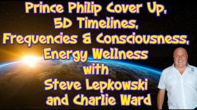 Prince Philip Cover Up, 5D Timelines, Frequencies & Consciousness, and Energy Wellness 13-4-2021