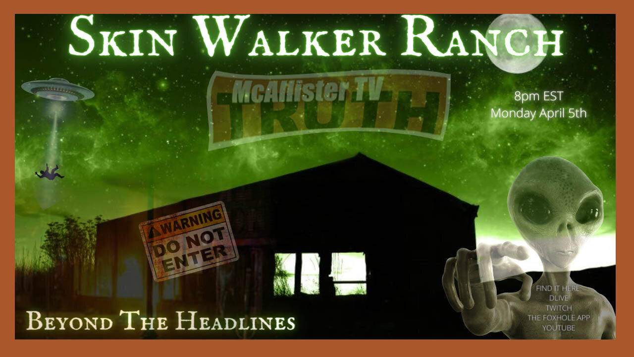 SKINWALKER RANCH! Beyond The Headlines! Cryptids, UFOs, Cattle Mutilations, Poltergeists, WormHoles! 6-4-2021