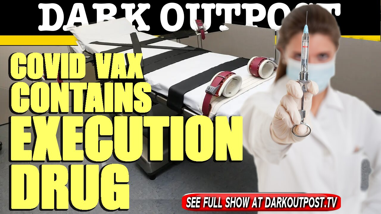 Dark Outpost 05-21-2021 COVID Vax Contains Execution Drug 21-5-2021