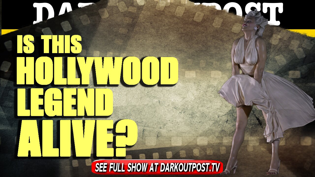 Dark Outpost 05-28-2021 Is This Hollywood Legend Alive? 28-5-2021