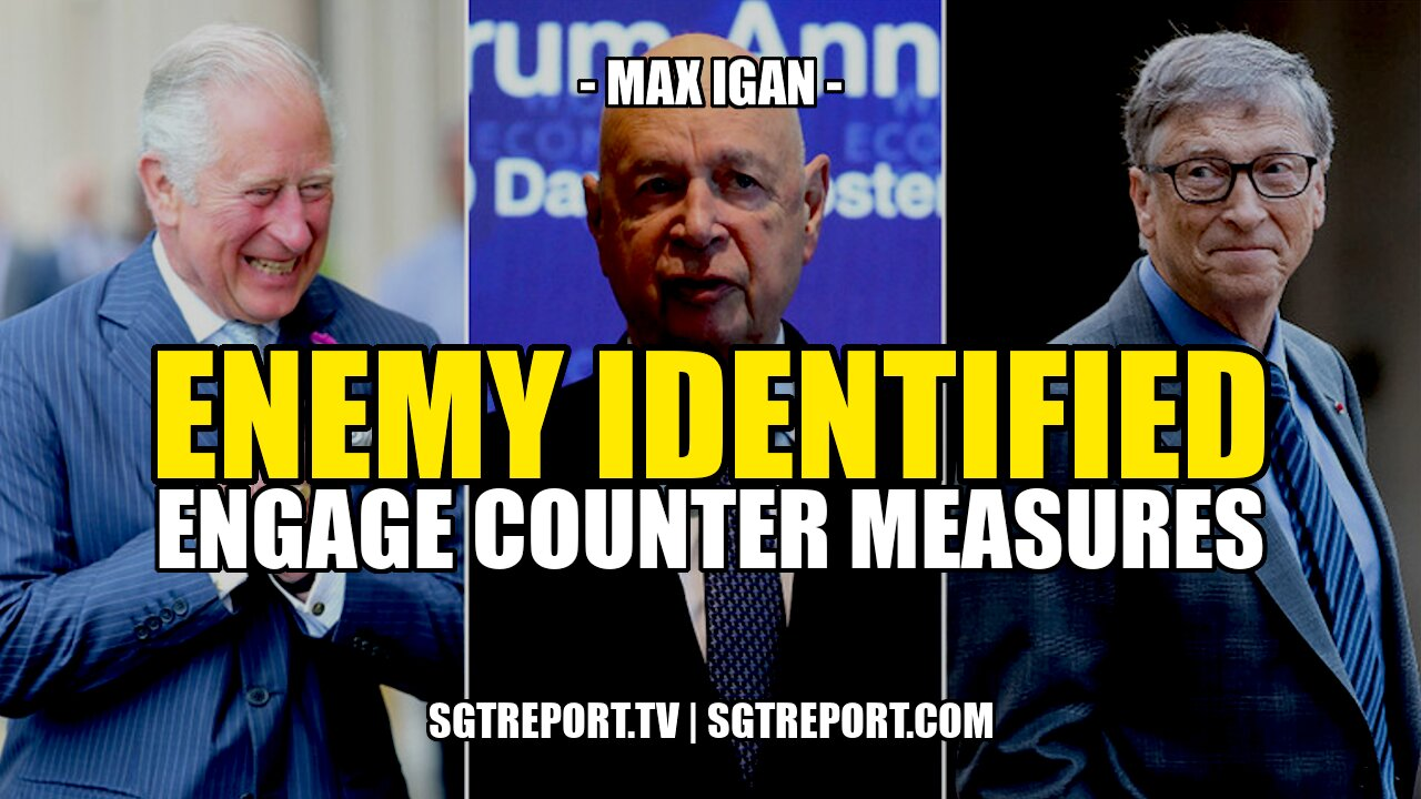 ENEMY IDENTIFIED: ENGAGE COUNTER MEASURES — MAX IGAN 14-5-2021
