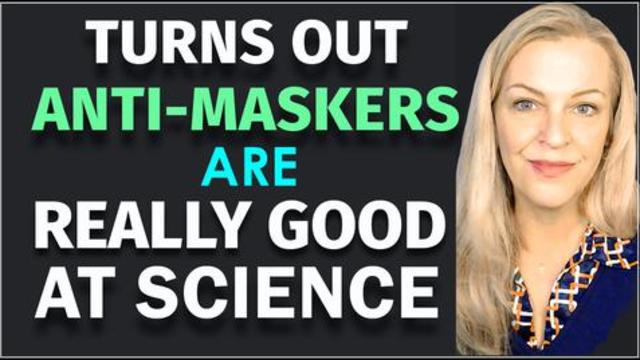Scientists Discover Anti-Maskers Are Really Good At Science! Uh-oh 18-5-2021