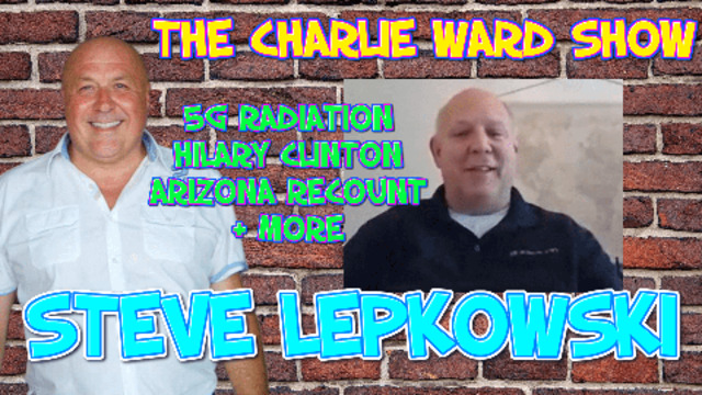 Steve Lepkowski catches up with Charlie Ward they discuss Hilary Clinton, 5G Radiation, QFS & more 4-5-2021
