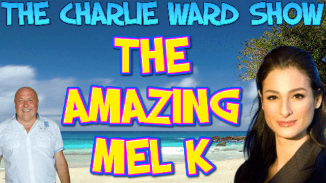 THE WAY OF THE WORLD WITH MEL K & CHARLIE WARD 17-5-2021