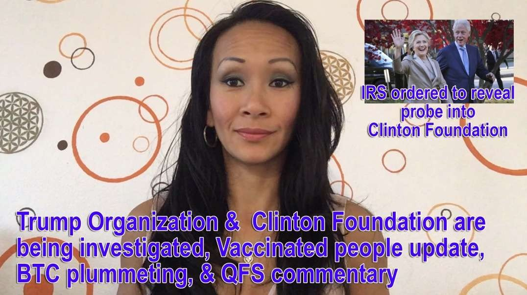 Trump Organization & Clinton Foundation are being investigated, Vaccinated people update, BTC plummeting 24-5-2021