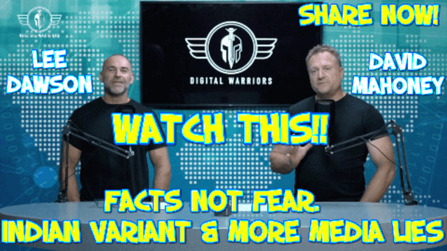 VARIANTS: FACTS NOT FEAR – LEE DAWSON & DAVID MAHONEY 5-5-2021