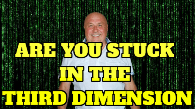 ARE YOU STUCK IN THE 3RD DIMENSION? TIME TO WAKE UP! 28-6-2021