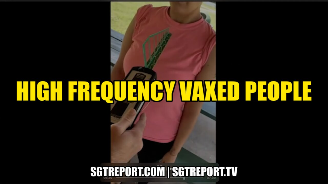 BREAKING: HIGH FREQUENCY VAXED PEOPLE — Eric the Medic 30-6-2021