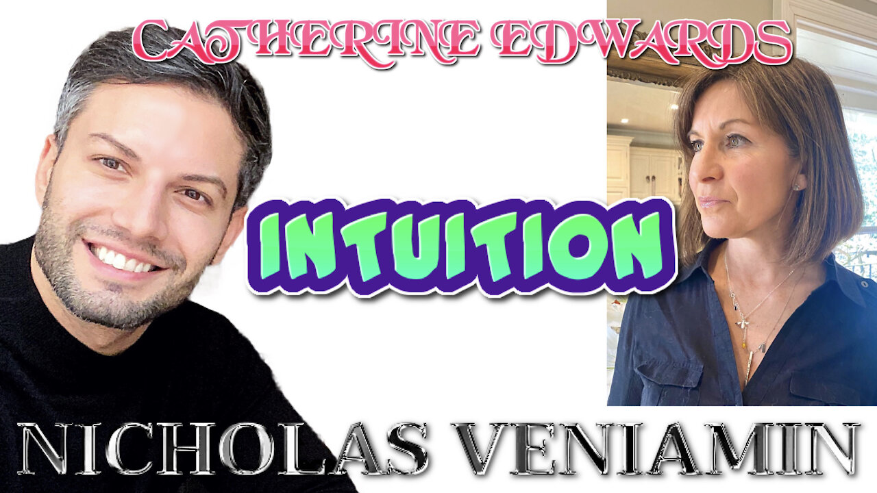 Catherine Edwards Discusses Intuition with Nicholas Veniamin 25-3-2021