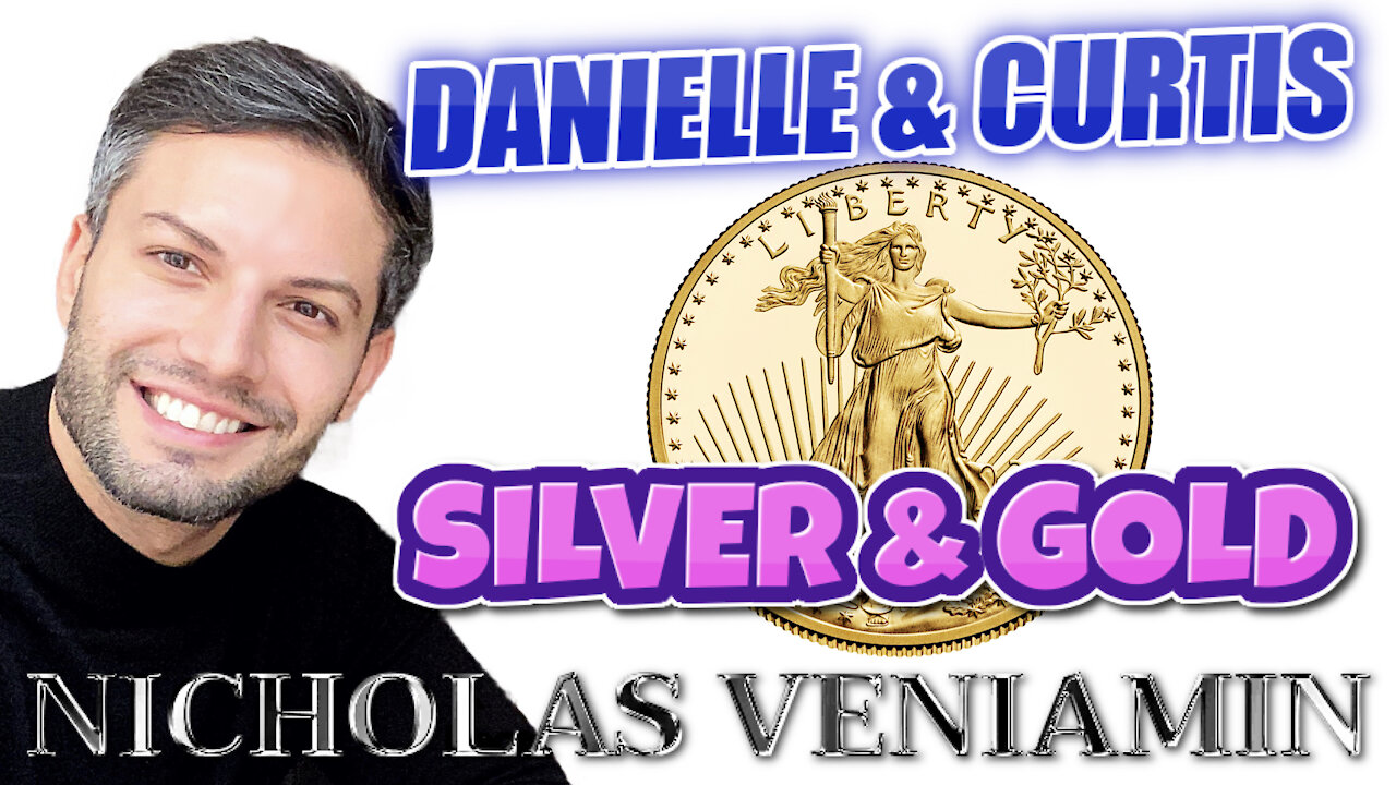 Danielle & Curtis Discusses Silver and Gold with Nicholas Veniamin 21-3-2021