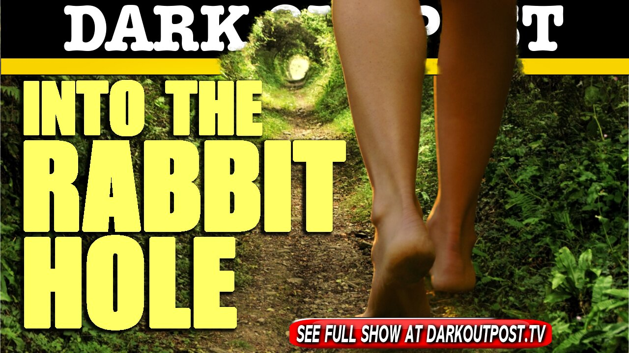 Dark Outpost 06-15-2021 Into The Rabbit Hole 15-6-2021