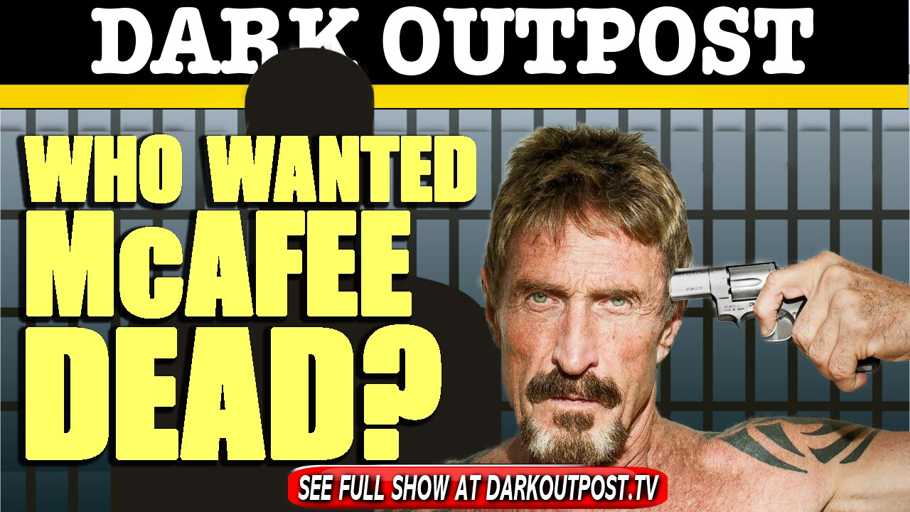 Dark Outpost 06-25-2021 Who Wanted McAfee Dead? 25-6-2021