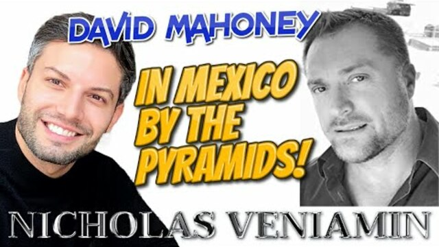 David Mahoney Stands by the Pyramids in Mexico with Nicholas Veniamin 25-2-2021
