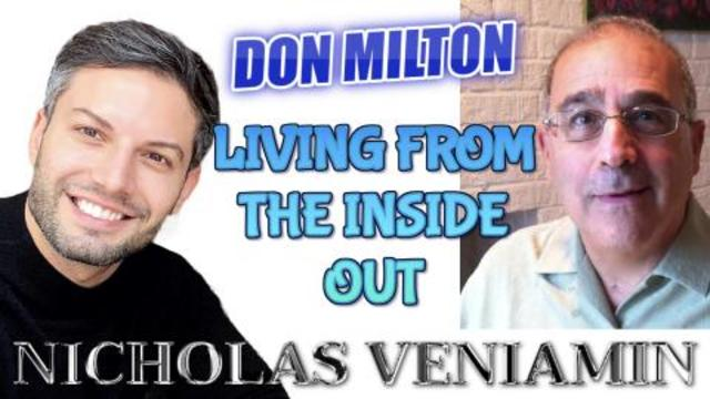Don Milton Discusses Living from the Inside Out with Nicholas Veniamin 20-2-2021