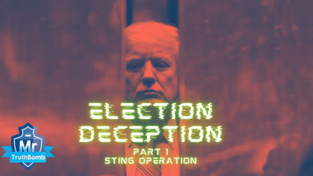 Election Deception Part 1 – Sting Operation – A Film by MrTruthBomb (Remastered) 22-6-2021