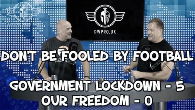 Episode 18 – Dawson & Mahoney – Don't be fooled by football – Lockdowns 5 – Freedom 0 29-6-2021