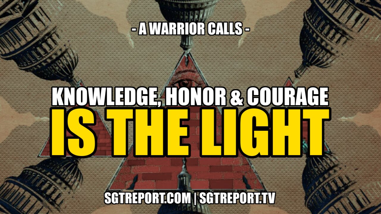 KNOWLEDGE, HONOR & COURAGE IS THE LIGHT — A WARRIOR CALLS 22-6-2021