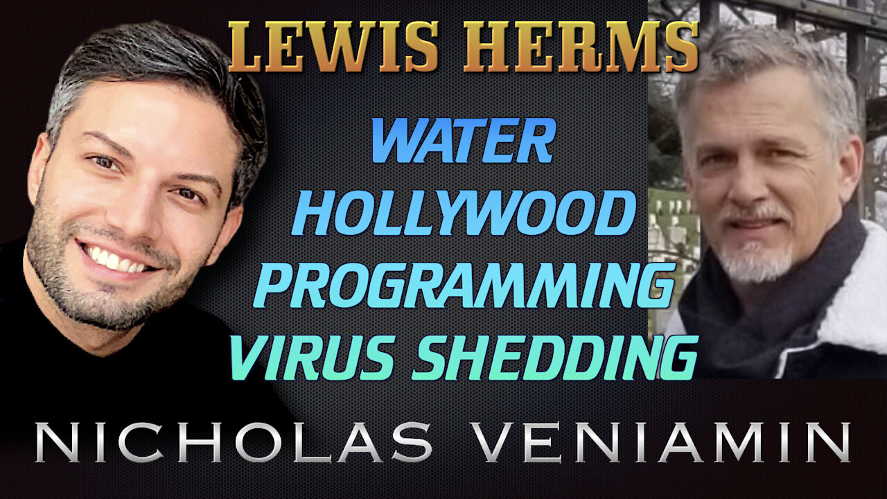 Lewis Herms Discusses Water, Hollywood and Virus Shedding with Nicholas Veniamin 27-4-2021