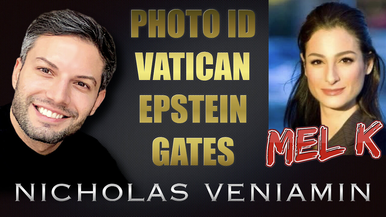 Mel K Discusses Photo ID, Vatican, Epstein and Gates with Nicholas Veniamin 11-5-2021
