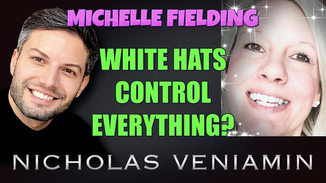 Michelle Fielding Discusses White Hats Control Everything with Nicholas Veniamin 16-6-2021