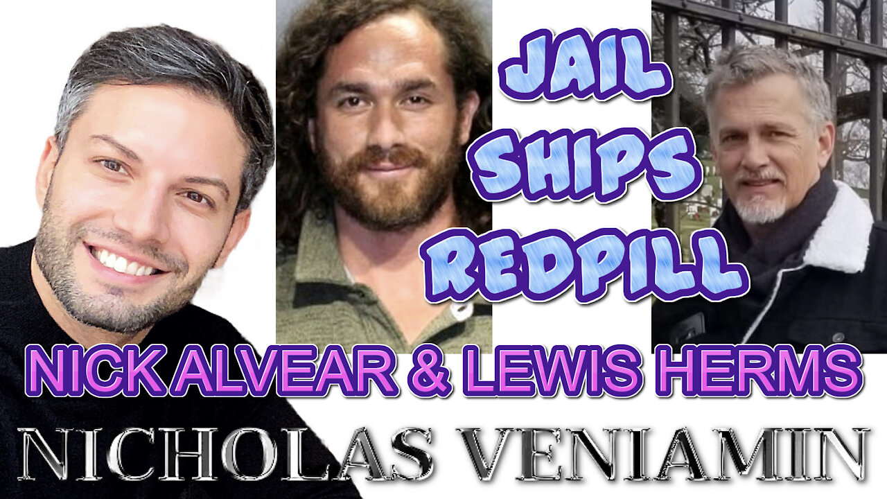 Nick Alvear & Lewis Herms Discuss Jail, Ships, Red-pilling with Nicholas Veniamin 30-3-2021
