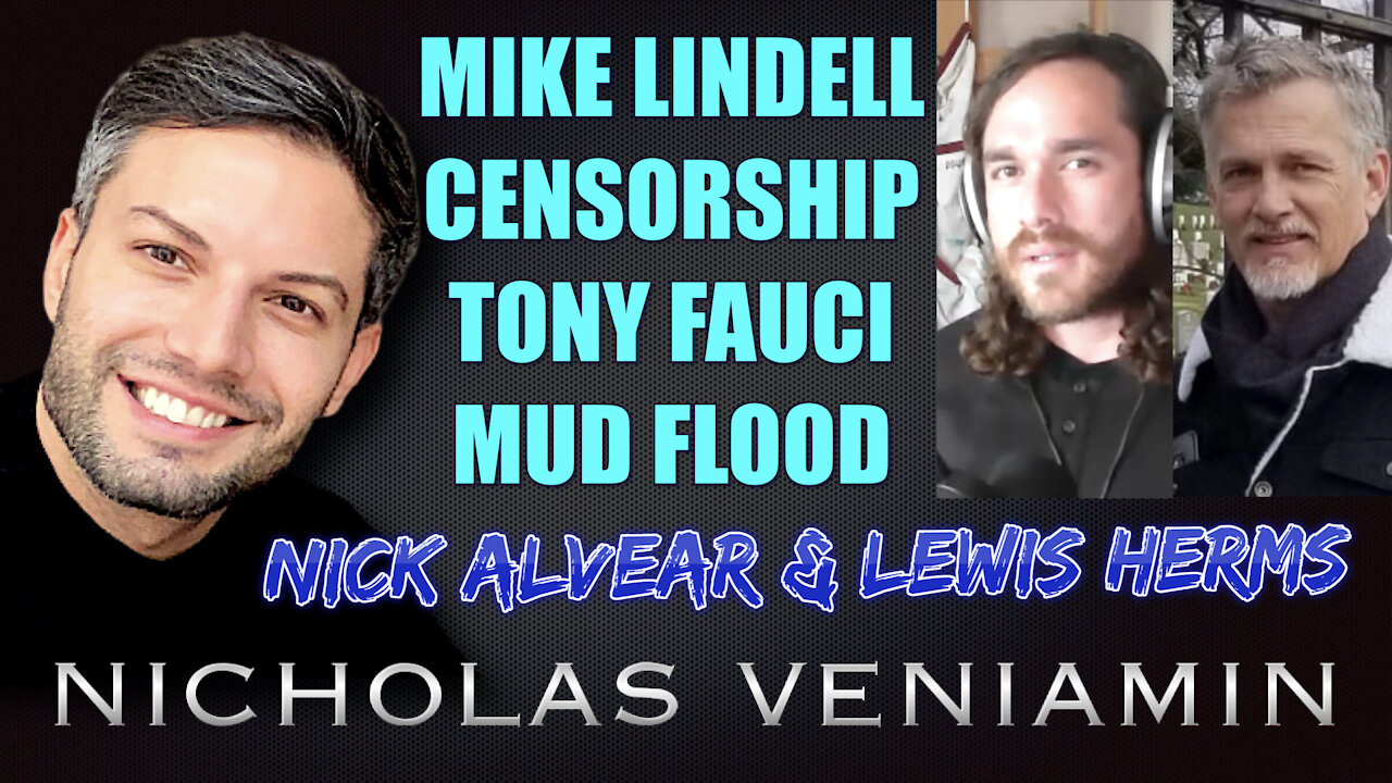 Nick Alvear & Lewis Herms Discusses Lindell, Censorship, Fauci and Mud Flood with Nicholas Veniamin 8-6-2021