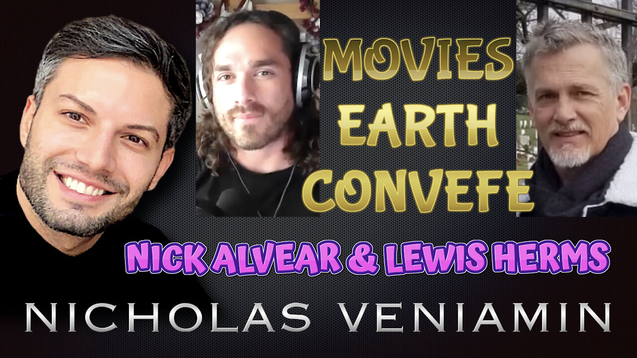 Nick Alvear & Lewis Herms Discusses Movies, Earth and Convefe with Nicholas Veniamin 22-6-2021
