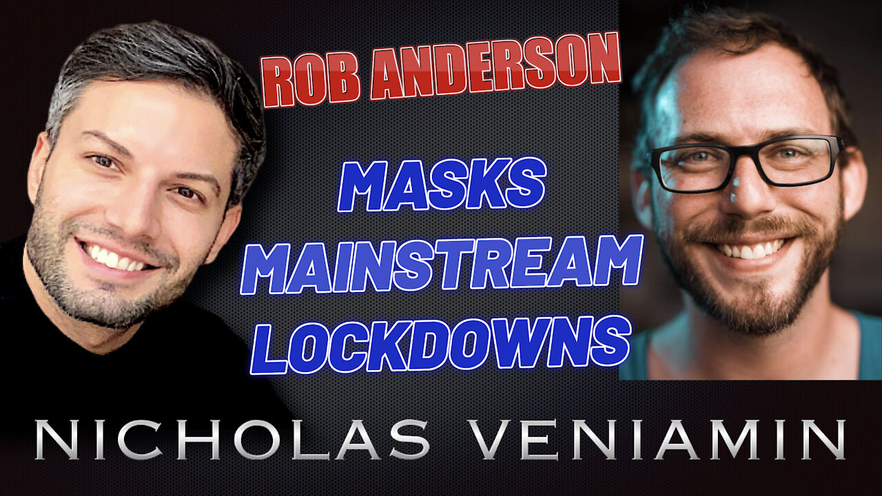 Rob Anderson Discusses Masks, Mainstream and Lockdowns with Nicholas Veniamin 22-4-2021