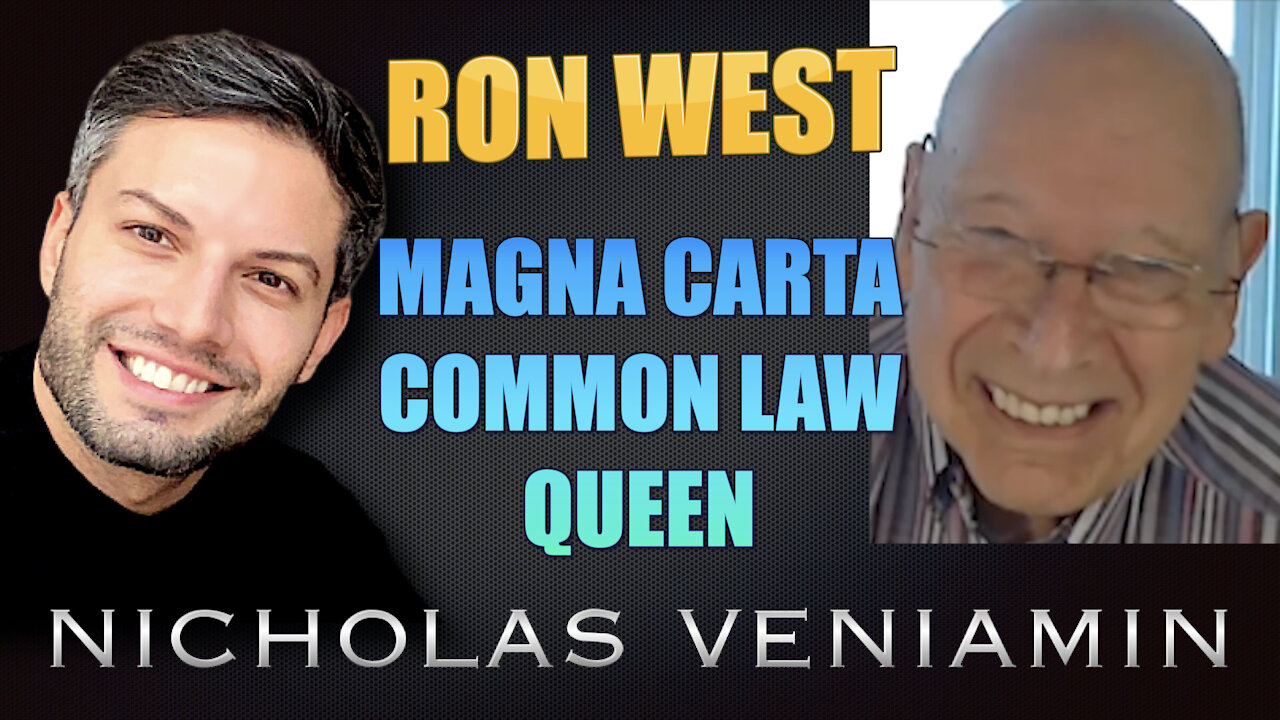 Ron West Discusses Magna Carta, Common Law and Queen with Nicholas Veniamin 20-5-2021
