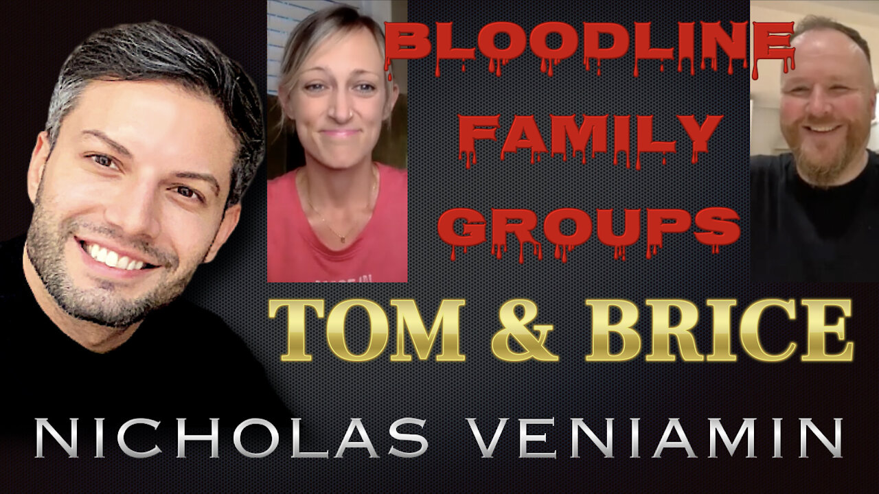 Tom & Brice Discusses Bloodline Family Groups with Nicholas Veniamin 16-6-2021